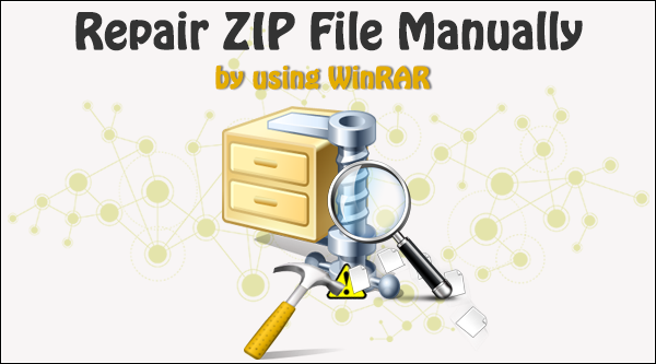 Repair ZIP File Manually - Restore your Maximum Possible Data
